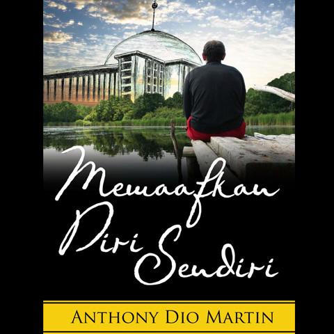 Maafkan Diri Sendiri By Anthony Dio Martin
