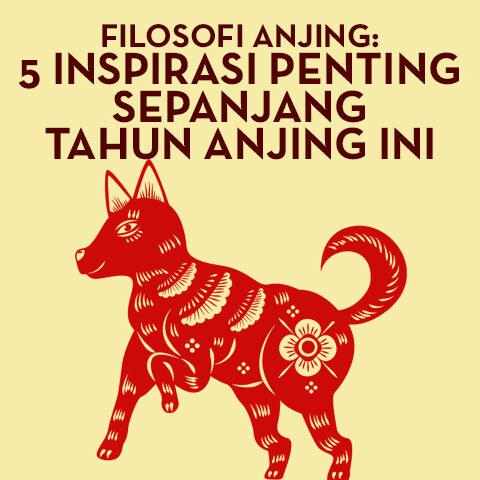 FILOSOFI ANJING: 5 INSPIRASI PENTING SEPANJANG TAHUN ANJING INI