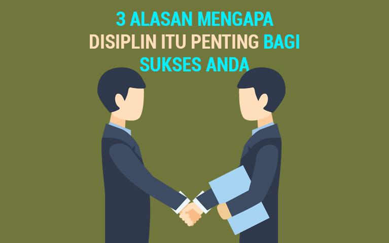 3 Alasan Mengapa Disiplin Itu Penting Bagi Sukses Anda