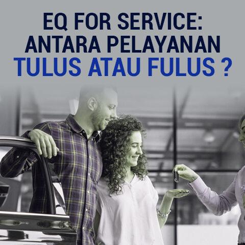EQ FOR SERVICE:  ANTARA PELAYANAN TULUS ATAU FULUS ?