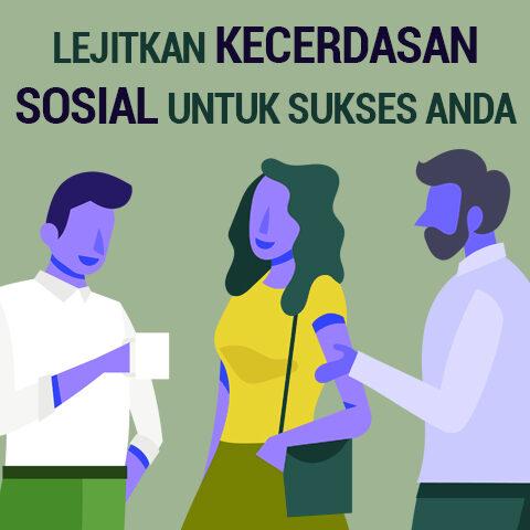 Lejitkan Kecerdasan Sosial untuk Sukses Anda
