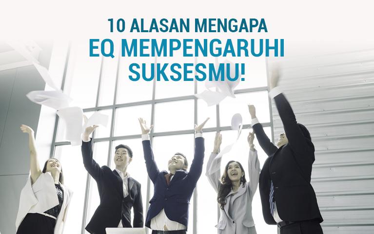 10 Alasan Mengapa EQ Mempengaruhi Suksesmu!