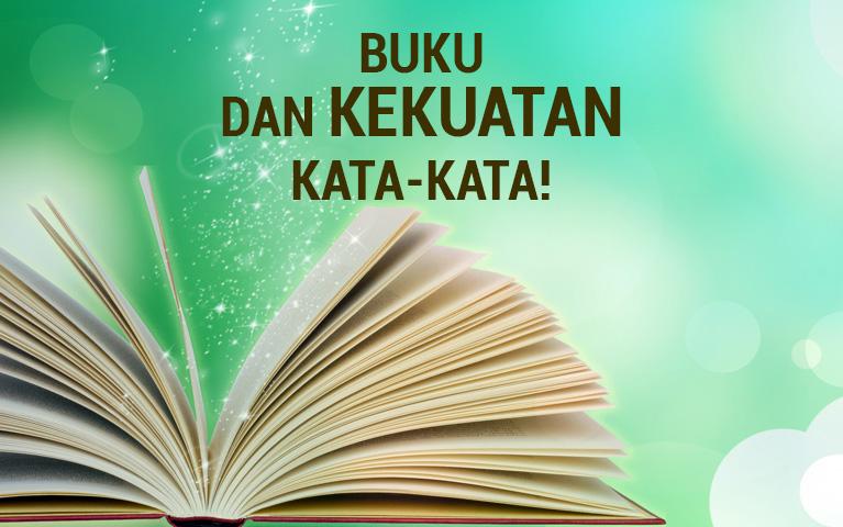 Buku dan Kekuatan Kata-kata!
