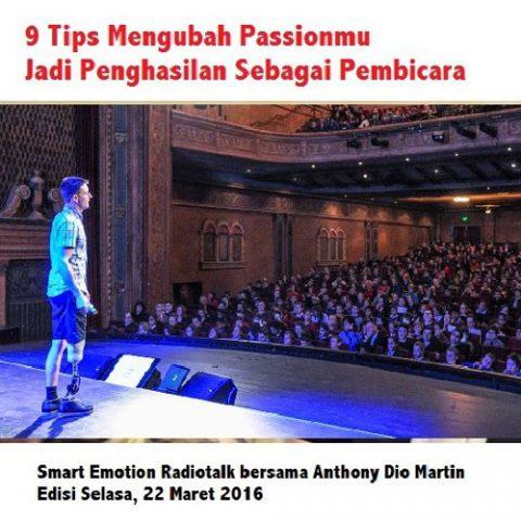 Smart Emotion: 9 Tips Mengubah Passionmu Jadi Penghasilan Sebagai Pembicara