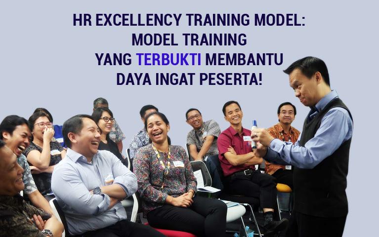 HR Excellency Training Model: Model Training Yang Terbukti Membantu Daya Ingat Peserta!