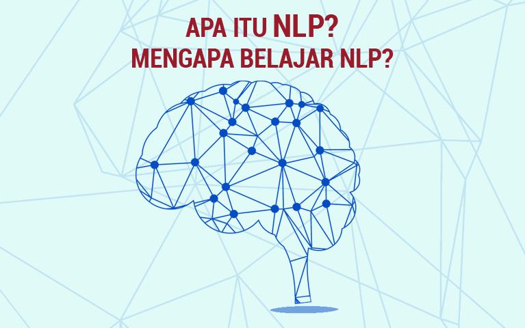 Apa Itu NLP? Mengapa Belajar NLP?