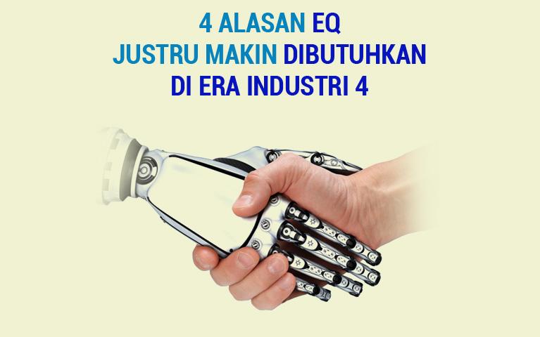 4 Alasan EQ Justru Makin Dibutuhkan Di Era Industri 4