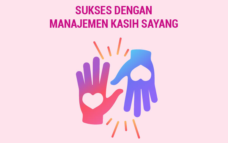Sukses dengan Manajemen Kasih Sayang