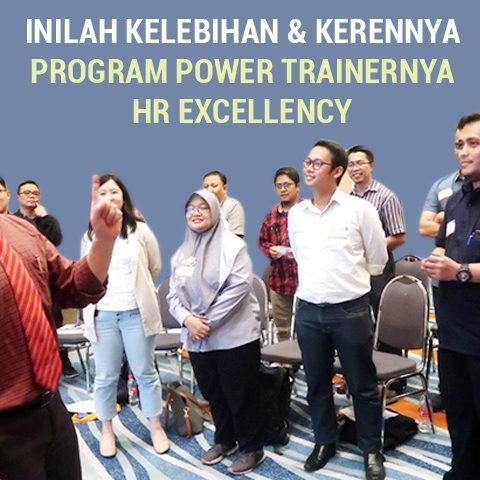 INILAH KELEBIHAN DAN KERENNYA PROGRAM POWER TRAINERNYA HR EXCELLENCY