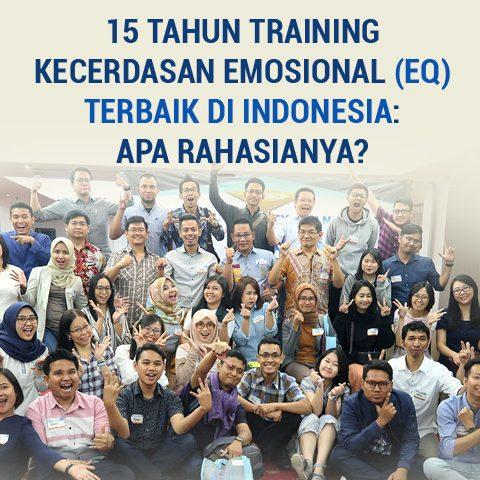 15 Tahun Training Kecerdasan Emosional (EQ) Terbaik di Indonesia: Apa Rahasianya?