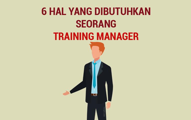 6 Hal yang dibutuhkan seorang training manager