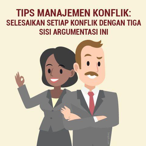 Tips Manajemen Konflik: Selesaikan Setiap Konflik Dengan Tiga Sisi Argumentasi Ini