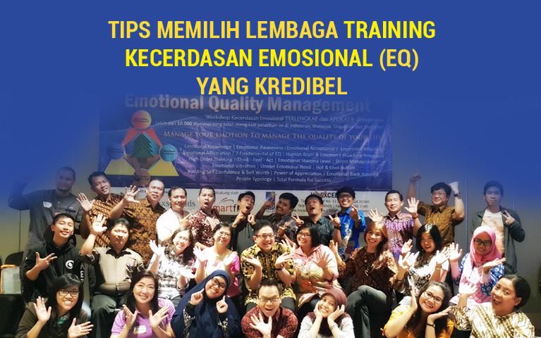 Tips Memilih Lembaga Training Kecerdasan Emosional (EQ) Yang Kredibel
