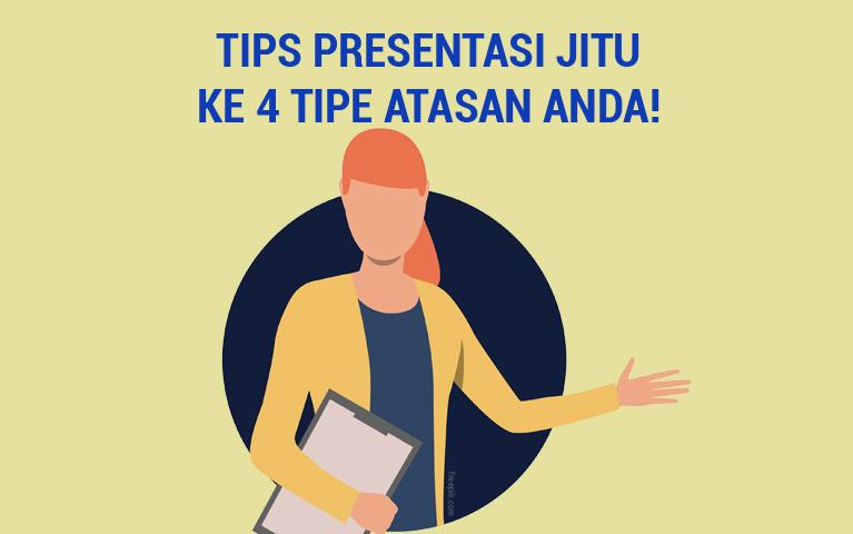Tips Presentasi Jitu ke 4 Tipe Atasan Anda!