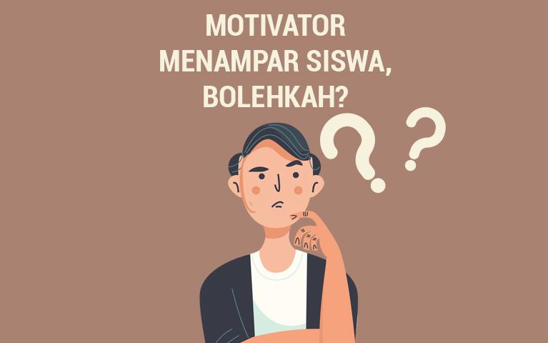 Motivator Menampar Siswa, Bolehkah?