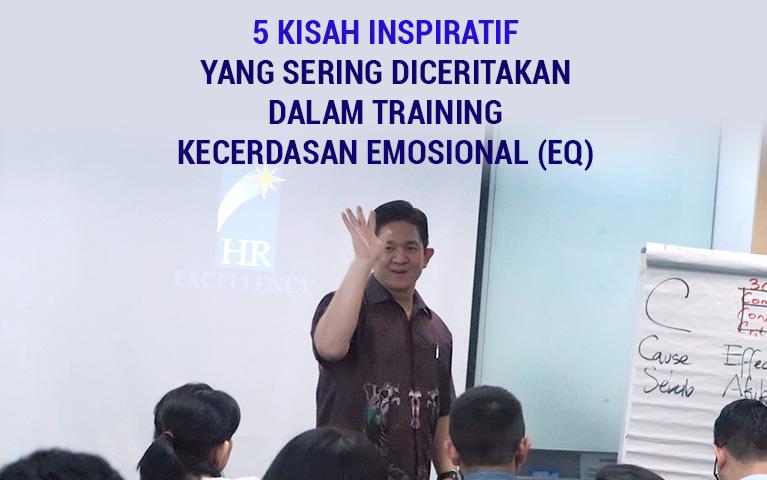5 Kisah Inspiratif Yang Sering Diceritakan Dalam Training Kecerdasan Emosional (EQ)