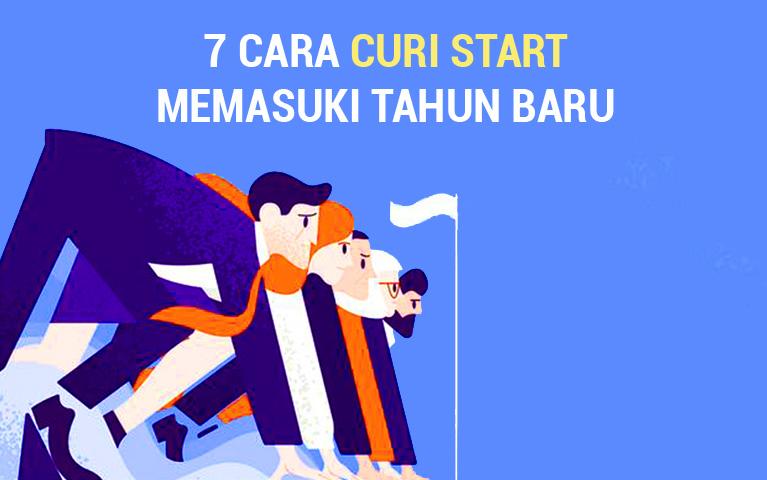7 Cara Curi Start Memasuki Tahun Baru