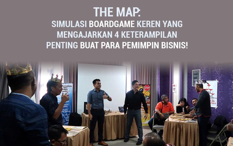 The Map: Simulasi Boardgame Keren Yang Mengajarkan 4 Ketrampilan Penting Buat Para Pemimpin Bisnis!