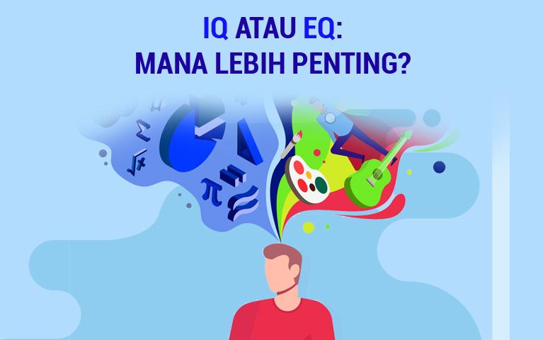 IQ Atau EQ: Mana Lebih Penting?