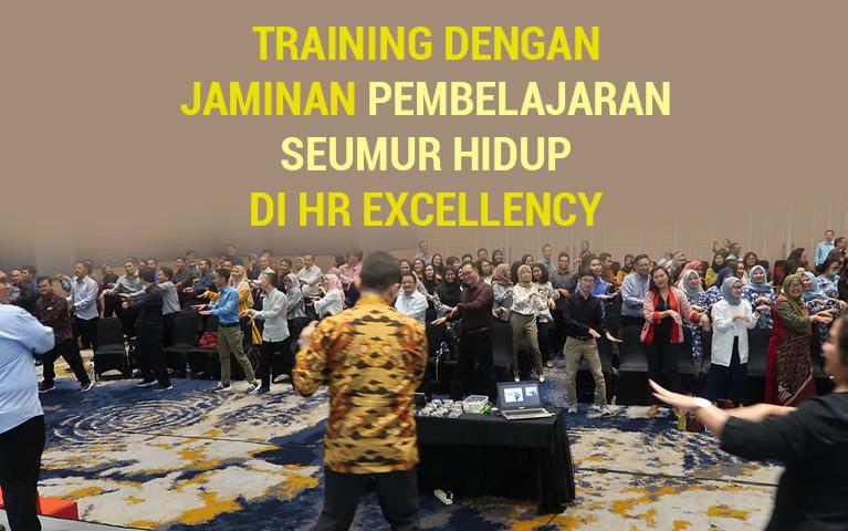 Training Dengan Jaminan Pembelajaran Seumur Hidup di HR Excellency