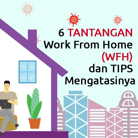 6 Tantangan Work From Home (WFH) dan Saran Mengatasinya