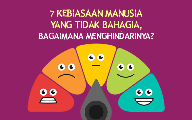 Unhappiness Habits: Inilah 7 Kebiasaan Manusia Yang Tidak Bahagia, Bagaimana Menghindarinya?