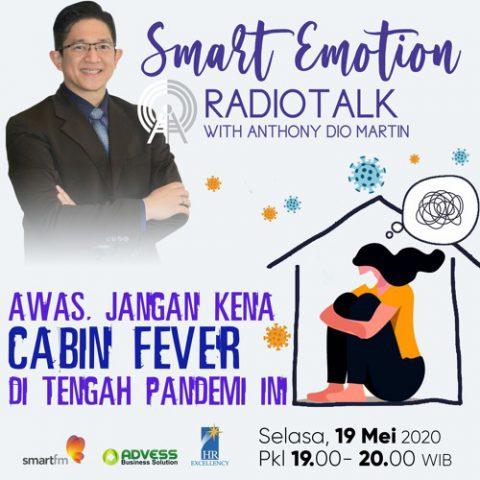 Smart Emotion: Awas, Jangan Kena Cabin Fever di Tengah Pandemi Ini!