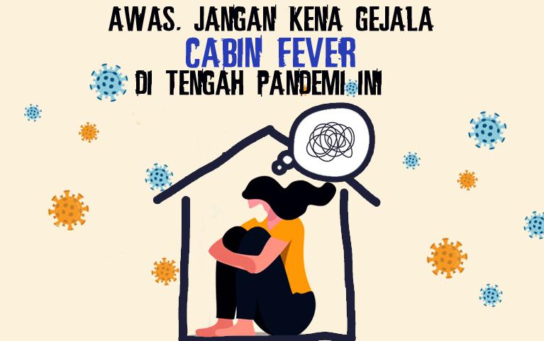 Awas, Jangan Kena Gejala Cabin Fever Di Tengah Pandemi Ini!