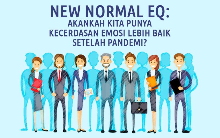 New Normal Eq: Akankah Kita Punya Kecerdasan Emosi Lebih Baik Setelah Pandemi?