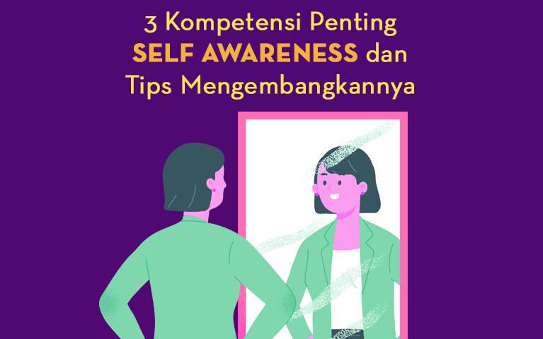 3 Kompetensi Penting Self Awareness dan Tips Mengembangkannya
