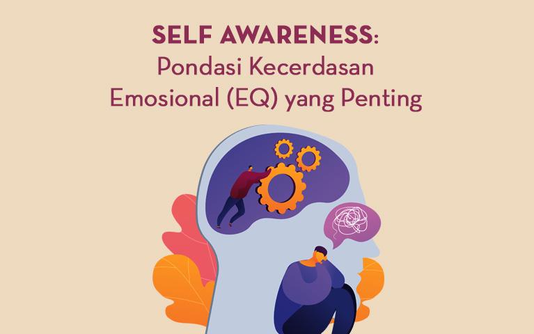 Self Awareness: Pondasi Kecerdasan Emosional (EQ) Yang Penting