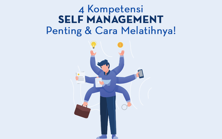 4 Kompetensi Self Management Penting dan Cara Melatihnya!