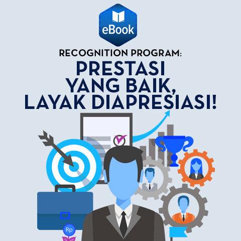 Recognition Program: Prestasi Yang Baik Layak Diapresiasi